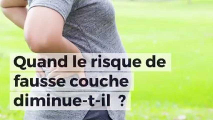 fin risque fausse couche